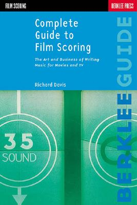 Complete Guide to Film Scoring - Davis, Richard