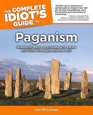 Complete Idiot's Guide to Paganism - McColman, Carl