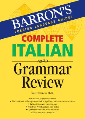 Complete Italian Grammar Review - Danesi, Marcel