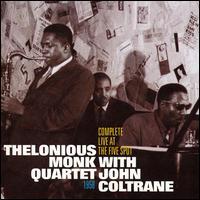 Complete Live at the Five Spot 1958 - Thelonious Monk Quartet/John Coltrane