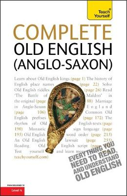 Complete Old English: A Comprehensive Guide to Reading and Understanding Old English, with Original Texts - Atherton, Mark