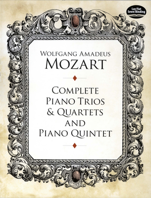 Complete Piano Trios and Quartets and Piano Quintet - Mozart, Wolfgang Amadeus