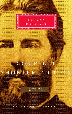 Complete Shorter Fiction - Melville, Herman, and Updike, John (Introduction by)