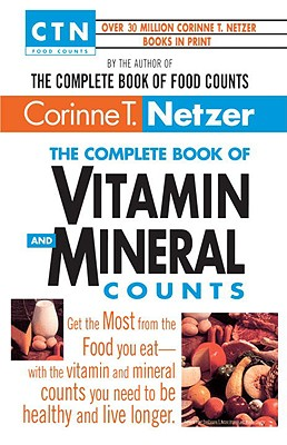 Complete Vitamin and Mineral Counts - Netzer, Corinne T, and Netzer T