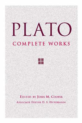 Complete Works - Plato, and Cooper, John M (Editor), and Hutchinson, D S (Adapted by)