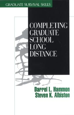 Completing Graduate School Long Distance - Hammon, Darrel L, and Albiston, Steven K