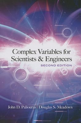 Complex Variables for Scientists and Engineers - Paliouras, John D, and Meadows, Douglas S