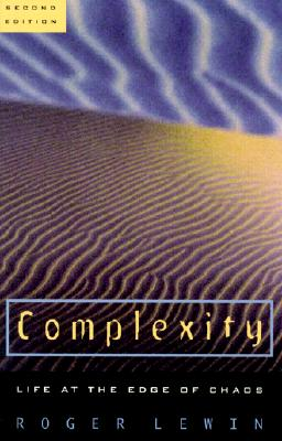 Complexity: Life at the Edge of Chaos - Lewin, Roger