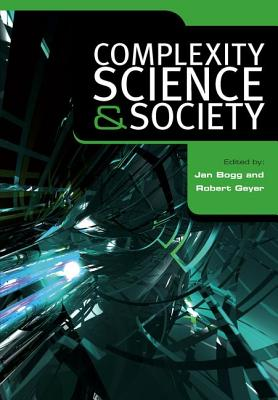 Complexity, Science and Society - Bogg, Jan, and Geyer, Robert, Dr.