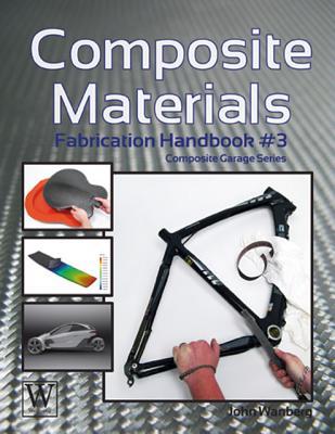 Composite Materials: Fabrication Handbook #3 - Wanberg, John