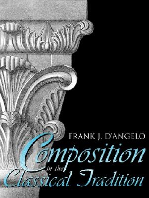 Composition in the Classical Tradition - D'Angelo, Frank J