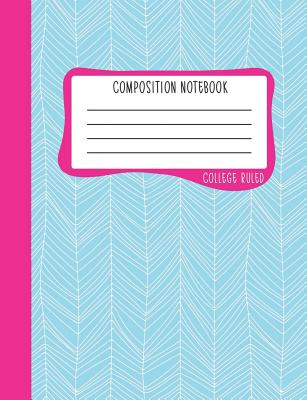 Composition Notebook: College Ruled: 100+ Lined Pages Writing Journal: Blue Herringbone & Hot Pink 0885 - June & Lucy