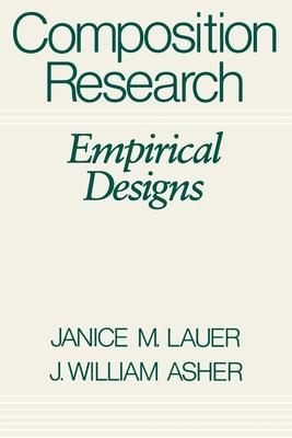 Composition Research: Empirical Designs - Lauer, Janice M