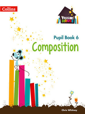 Composition Year 6 Pupil Book - Whitney, Chris