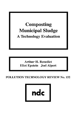 Composting Municipal Sludge: A Technology Evaluation - Benedict, Arthur H