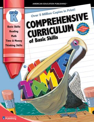 Comprehensive Curriculum of Basic Skills, Grade K - Douglas, Vincent, and School Specialty Publishing, and Carson-Dellosa Publishing