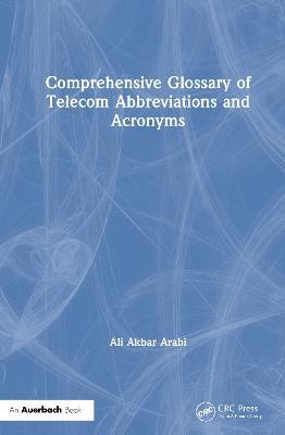 Comprehensive Glossary of Telecom Abbreviations and Acronyms - Arabi, Ali Akbar