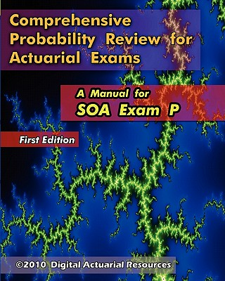 Comprehensive Probability Review for Actuarial Exams: A Manual for SOA Exam P - Lloyd, Ryan