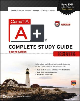 CompTIA A+ Complete Study Guide: Exams 220-801, 220-802 - Docter, Quentin, and Dulaney, Emmett, and Skandier, Toby