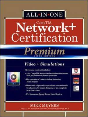 Comptia Network+ Certification All-In-One Exam Guide, Premium Fifth Edition (Exam N10-005) - Meyers, Michael, and Meyers, Mike