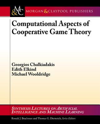 Computational Aspects of Cooperative Game Theory - Chalkiadakis, Georgios, and Elkind, Edith, and Wooldridge, Michael