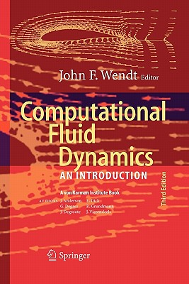Computational Fluid Dynamics: An Introduction - Wendt, John F (Editor)