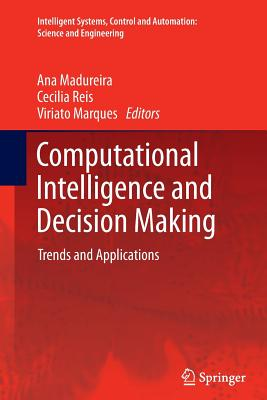 Computational Intelligence and Decision Making: Trends and Applications - Madureira, Ana (Editor)