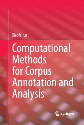 Computational Methods for Corpus Annotation and Analysis - Lu, Xiaofei