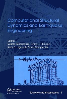 Computational Structural Dynamics and Earthquake Engineering: Structures and Infrastructures Book Series, Vol. 2 - Papadrakakis, Manolis (Editor), and Charmpis, Dimos C (Editor), and Tsompanakis, Yannis (Editor)