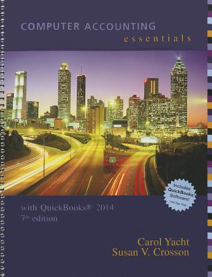 Computer Accounting Essentials with QuickBooks 2014: Versions Pro, Premier & Accountant - Yacht, Carol, and Crosson, Susan, MS