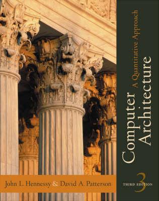 Computer Architecture: A Quantitative Approach - Hennessy, John L, and Patterson, David A