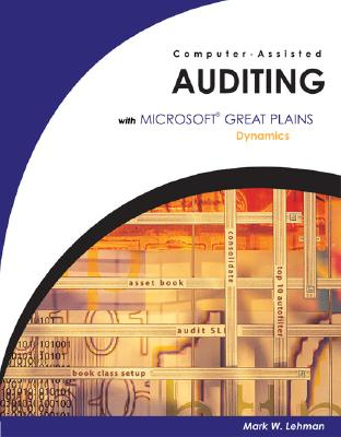 Computer Assisted Auditing with Great Plains Dynamics Revised - Lehman, Mark W