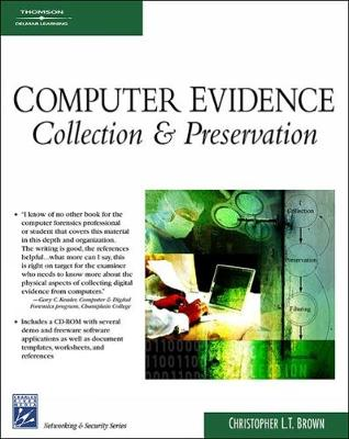 Computer Evidence: Collection & Preservation - Brown, Christopher L T