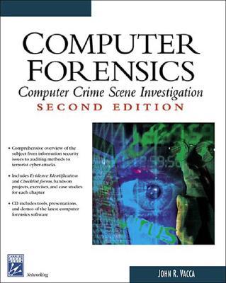 Computer Forensics: Computer Crime Scene Investigation - Vacca, John R