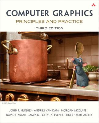 Computer Graphics: Principles and Practice - Hughes, John, and van Dam, Andries, and McGuire, Morgan