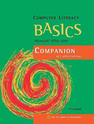 Computer Literacy Basics: Microsoft Office 2007 Companion - Campbell, Jennifer T
