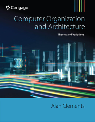 Computer Organization & Architecture: Themes and Variations - Clements, Alan