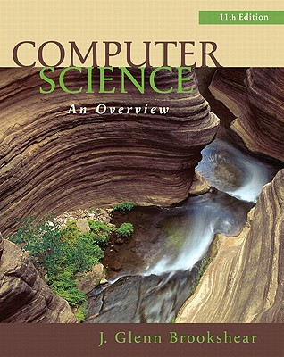 Computer Science: An Overview - Brookshear, J Glenn, and Smith, David T (Contributions by), and Brylow, Dennis (Contributions by)