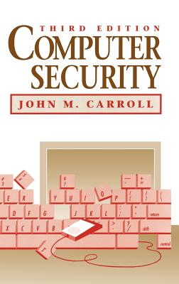Computer Security - Carroll, John M (Editor)