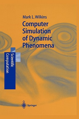 Computer Simulation of Dynamic Phenomena - Wilkins, Mark L.