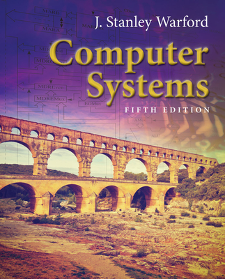 Computer Systems - Warford, J Stanley