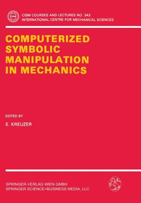 Computerized Symbolic Manipulation in Mechanics - Kreuzer, Edwin (Editor)