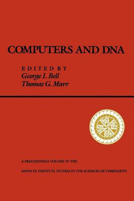 Computers and DNA - Bell, George I (Editor), and Marr, Thomas (Editor)