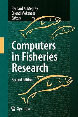 Computers in Fisheries Research - Megrey, Bernard A, Dr. (Editor), and Moksness, Erlend, Dr. (Editor)