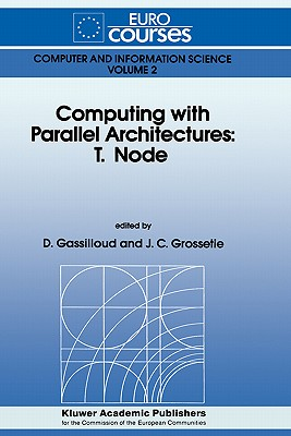 Computing with Parallel Architecture: T.Node - Gassilloud, D (Editor)
