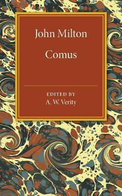 Comus - Milton, John, and Verity, A. W. (Editor)