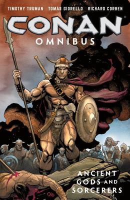 Conan Omnibus Volume 3: Ancient Gods and Sorcerers - Giorello, Tomas (Illustrator), and Corben, Richard (Illustrator)