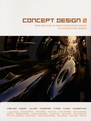 Concept Design 2: Works from Seven Los Angeles Entertainment Designers and Seventeen Guest Artists - Belker, Harald, and Burg, Steve, and Robertson, Scott (Editor)