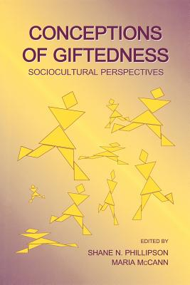 Conceptions of Giftedness: Sociocultural Perspectives - Phillipson, Shane N (Editor)