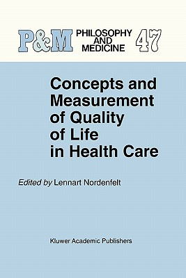Concepts and Measurement of Quality of Life in Health Care - Nordenfelt, Lennart (Editor)